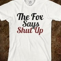 THE FOX SAYS SHUT UP