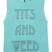 TITS AND WEED TANK