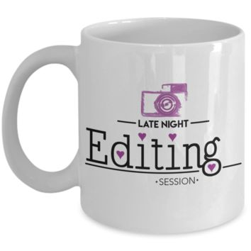 Late Night Editing Session Camera Mug, Gifts for Photographers, Gifts for Coffee Lovers, 11oz