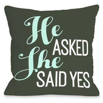 """He Asked She Said Yes"" Indoor Throw Pillow by OneBellaCasa, 16""x16"""