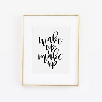 Wake Up and Makeup, Makeup Printable, Makeup Art, Makeup Print, Makeup Quote, Vanity Decor, Bathroom Decor, Beauty Room Art, Printable Art