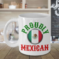 Proudly Mexican Personalized Mug Birthday Gift For Coffee Lover Him Her Men Women Dad Mom Father Mother Boyfriend Girlfriend Customized