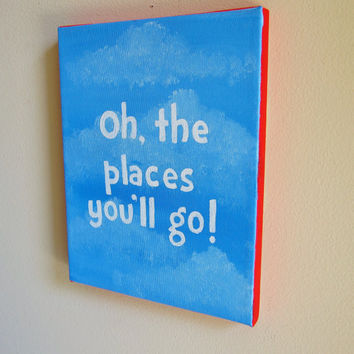 Oh The Places You'll Go Dr Seuss Inspirational Quote Original Painting - 8x10 Canvas Artwork - Gift for Grad, Nursery, Children