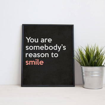 You are somebody's reason to smile, 8x10, A3, digital download, typography, printable, home decor, poster black grey pink instant download,