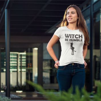Witch Be Humble Shirt
