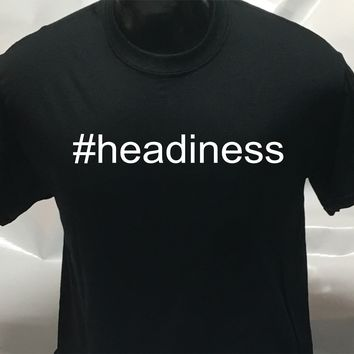 #headiness funny sarcastic men's woman's T Shirt