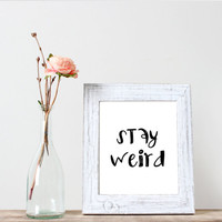 """Typography art""""Stay weird""""Home decor,Wall decor,Word art,Printable poster,Black and white,Inspirational poster,Stay weird,Instant download"""