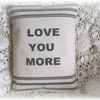 """Shabby & Chic """"Love You More""""  Canvas Accent Pillow"""