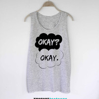 Okay? Okay Shirt The Fault in Our Stars Shirt Tank Top TShirt Tee Top Tunic Singlet
