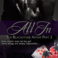 All In (The Blackstone Affair, Part 2)