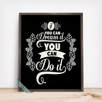If You Can Dream It You Can Do It Print, Typographic Print, Humorous Poster, Motivational Decor, Inspirational Quote, Mothers Day Gift