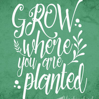 whimsical typography print - typography quote -  inspirational quote print - green home decor - wall art - Grow Where you Are Planted
