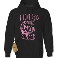 I Love You To The Moon and Back Adult Hoodie Sweatshirt