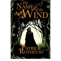 The Name of the Wind By (author) Patrick Rothfuss