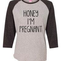 Honey I'm PREGNANT Ladies T Shirt LA Tee Jersey Shirt Pregnancy Tee Announcement