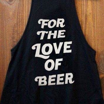 For The Love Of Beer - Women Drinking Tank Top