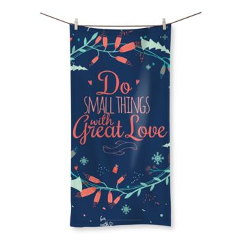 Do the Small Thing with Great Love Beach Towel