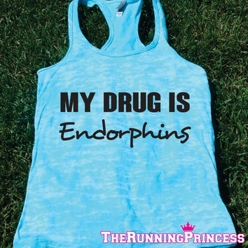 My Drug is Endorphins Burnout Tank top.Womens crossfit tank.Funny exercise tank.Running tank top. Bootcamp tank.Sexy Gym Clothing