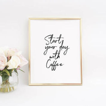 But First Coffee,Start your day with coffee,Kitchen Print,Kitchen Wall Art,Printable Art,Inspirational Quote,Office Decor,Office Poster