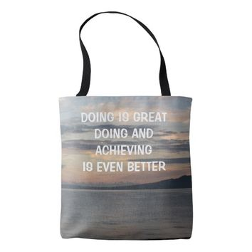 Achieving Photo Quote by Kat Worth Tote Bag