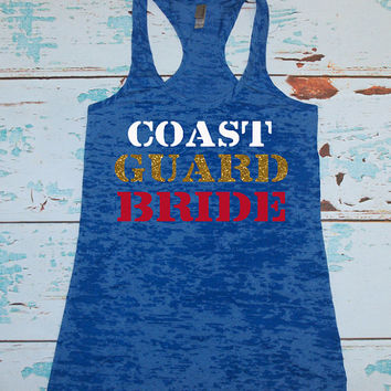 Coast Guard Bride Girlfriend Wife Tank Top Shirt. Military Navy, Army, Marines. Burnout Tank Top. Military Wife Shirt. Military bride