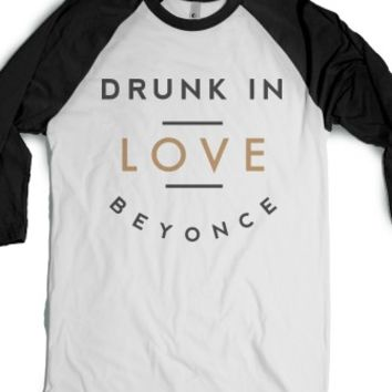 Drunk In Love Beyonce Tee-Unisex White/Black T-Shirt