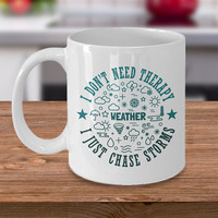 Funny Storm Chaser Coffee Mug Twister Tornado Meteorology Chase Storms Funnel Spotter Extreme Meteorologist Stormy Weather