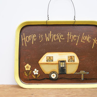 Camper Cafeteria Tray Hand Painted Camper Sign Country Home Decor Cafeteria Food Tray in Yellow Home Is Where They Love You Rustic Decor