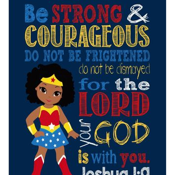 African American Wonder Woman Christian Superhero Nursery Decor Wall Art Print - Be Strong & Courageous Joshua 1:9 Bible Verse