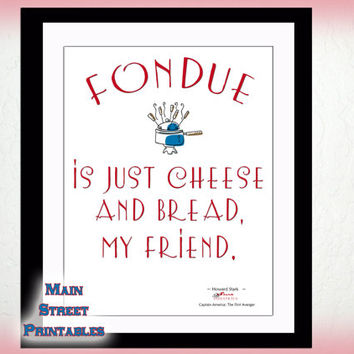 Captain America,  Stark Industries, Fondue, Cheese and Bread My Friend, Marvel, 8 X 10 Print Wall Art Decor Poster, INSTANT DOWNLOAD