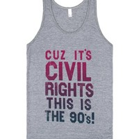 CUZ IT'S CIVIL RIGHTS, THIS IS THE 90's!!! (Tank)-Tank