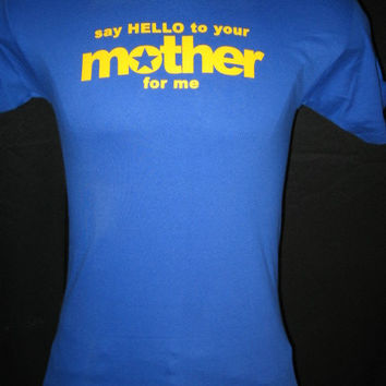 "NEW! Saturady Night Live SNL Mark Wahlberg / Andy Samberg ""Say Hello to Your Mother For Me"" T-shirt - FREE Shipping!"