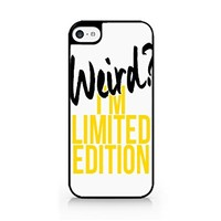 Weird? I'm Limited Edition - Funny Quotes - Sassy Quotes - Hipster - iPhone 5C Black Case (C) Andre Gift Shop
