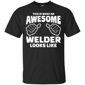 This Is What An Awesome Welder Looks Like Shirt, Welder Shirts, Welder Gift, Funny Welder Gifts Men's T-Shirt