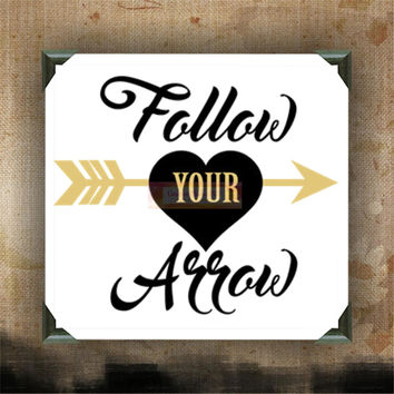 "Follow Your Arrow | decorated canvas | wall hanging | wall decor | inspirational quote on canvas | 12"" x 12"""