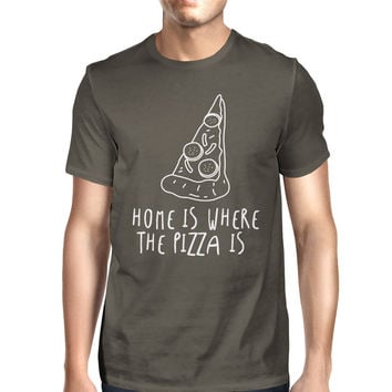 Home Where Pizza Is Mens Cool Grey Tees Funny Graphic T-shirt