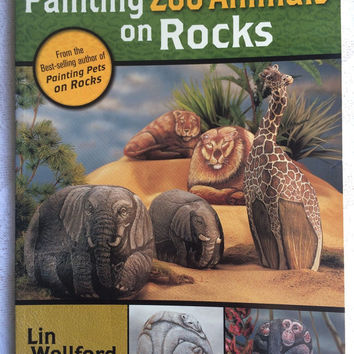 Painting Zoo Animals on Rocks Step by Step Instruction Book by Lin Wellford