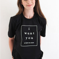 I Want You To Leave Me Alone Tee - Black