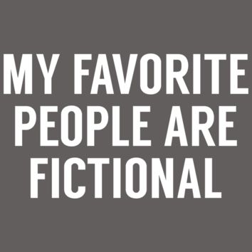 My Favorite People Are Fictional