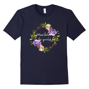 Cute floral resist - Nevertheless she persisted T-shirt