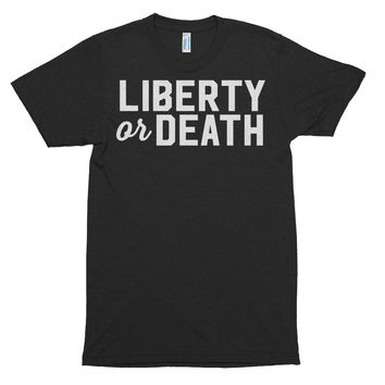 Liberty or Death Triblend T-Shirt