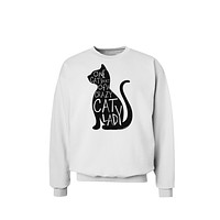 One Cat Short Of A Crazy Cat Lady Sweatshirt