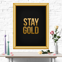 Motivational Print, Stay Gold, Motivational Poster, Printable Quote, Quote Poster, Typography Art Print, Words Of Wisdom, Wall Art