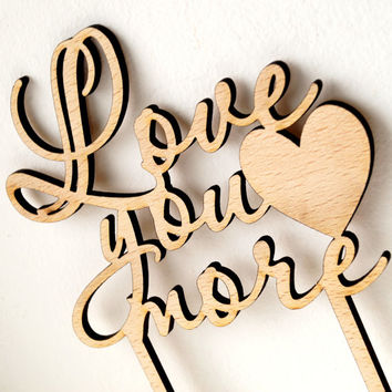 Rustic cake topper, wooden wedding cake topper, Love You More wood cake topper, wood cake decor