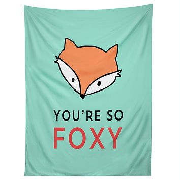 Allyson Johnson You are so foxy Tapestry