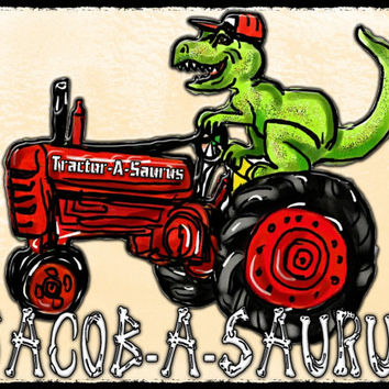 T-Rex TRACTOR-A-SAURUS DINOSAUR T-Shirt Kid's Name Added Free! Jurassic World Inspired Original Dinosaur Art Best Dinosaur T-Shirts On Etsy