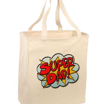 Super Dad - Superhero Comic Style Large Grocery Tote Bag by TooLoud