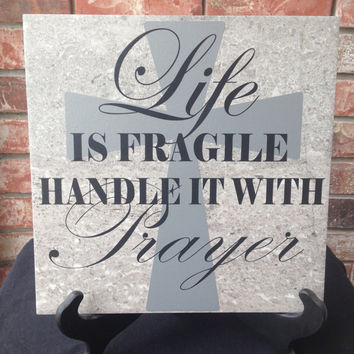 Life is Fragile Handle with Prayer Vinyl Lettering Tile Sign 12x12 - Wedding Gift - Anniversary Gift