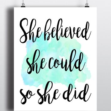 She believed she could so she did Quote Art Print - Unframed