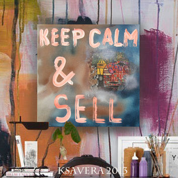 Canvas Quotes inspirational quote Pop Art Keep calm & sell Original Abstract Painting motivation Contemporary Wall Artwork Metallic teal